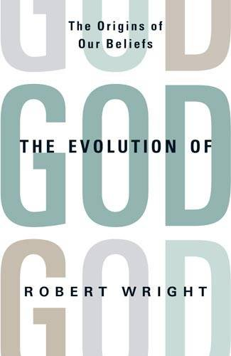 9781408702048: The Evolution of God: The Origins of Our Beliefs