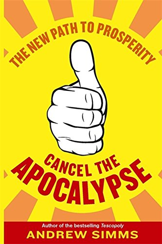 9781408702369: Cancel The Apocalypse: The New Path To Prosperity