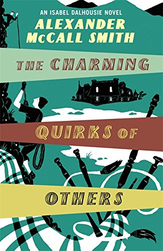9781408702574: The Charming Quirks Of Others (Isabel Dalhousie Novels)