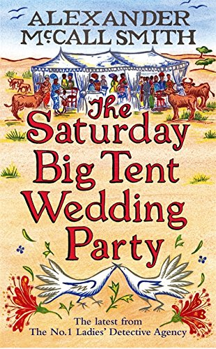 9781408702581: The Saturday Big Tent Wedding Party (The No. 1 Ladies' Detective Agency)