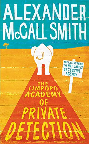 9781408702604: The Limpopo Academy Of Private Detection (No. 1 Ladies' Detective Agency)