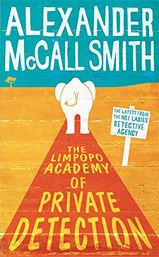 9781408702611: The Limpopo Academy of Private Detection (No. 1 Ladies Detective Agency)