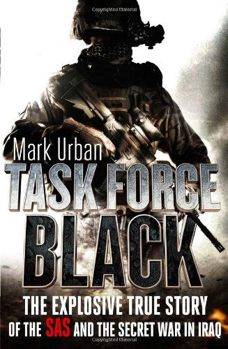 9781408702642: Task Force Black: The explosive true story of the SAS and the secret war in Iraq