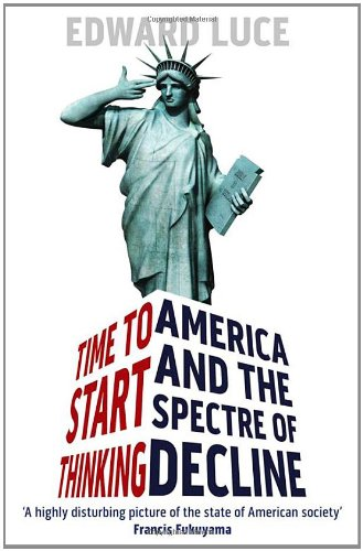 9781408702758: Time To Start Thinking: America and the Spectre of Decline