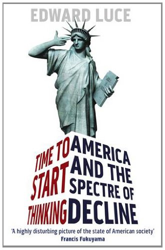 9781408702765: Time To Start Thinking: America and the Spectre of Decline