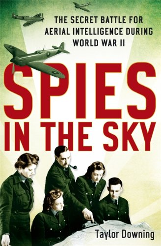9781408702802: Spies In The Sky: The Secret Battle for Aerial Intelligence during World War II
