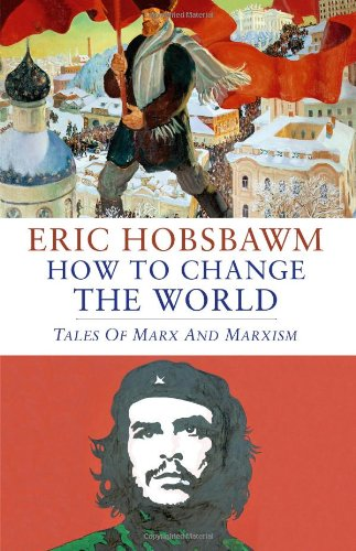 9781408702871: How to Change the World: Tales of Marx and Marxism
