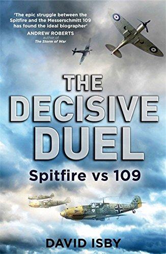 9781408703069: The Decisive Duel: Spitfire vs 109
