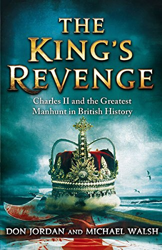 9781408703274: The King's Revenge: Charles II and the Greatest Manhunt in British History