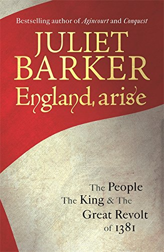 9781408703366: England, Arise: The People, the King and the Great Revolt of 1381