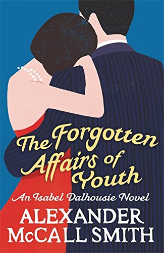9781408703397: The Forgotten Affairs of Youth. by Alexander McCall Smith