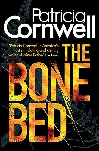 The Bone Bed: Cornwell, Patricia