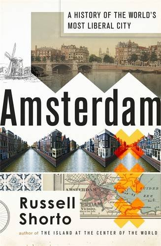 9781408703489: Amsterdam: A History of the World's Most Liberal City