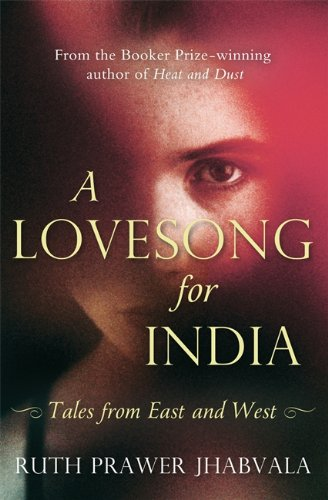 9781408703540: A Love Song for India: Tales from East and West