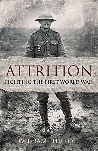 9781408703564: Attrition: Fighting the First World War