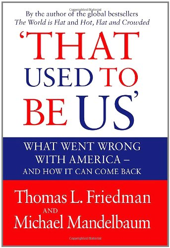 9781408703588: That Used to Be Us: What Went Wrong with America - And How It Can Come Back. by Thomas L. Friedman, Michael Mandelbaum