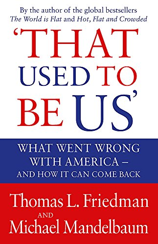9781408703595: That Used to be Us: What Went Wrong with America? And How it Can Come Back