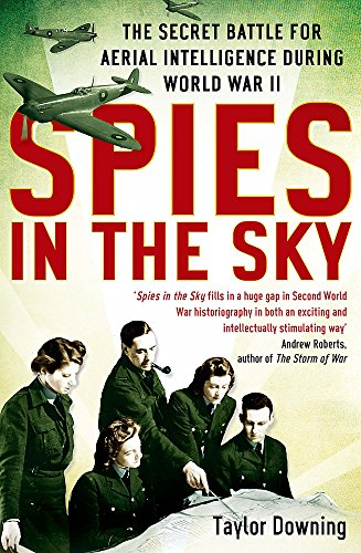 9781408703625: Spies In The Sky: The Secret Battle for Aerial Intelligence during World War II