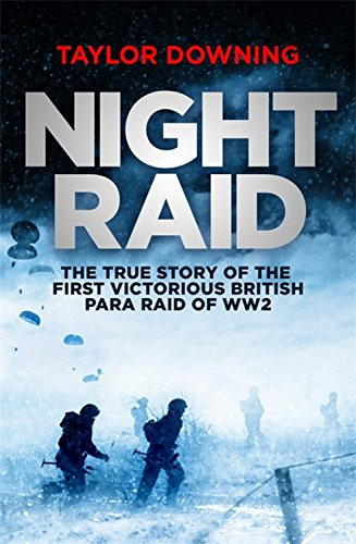 9781408703724: Night Raid: The True Story of the First Victorious British Para Raid of WWII