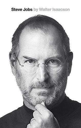 Steve Jobs: The Exclusive Biography: Isaacson, Walter