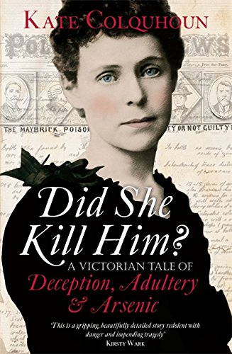 9781408703908: Did She Kill Him?: A Victorian Tale of Deception, Adultery and Arsenic