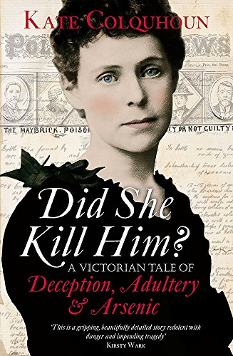 9781408703915: Did She Kill Him?: A Victorian Tale of Deception, Adultery and Arsenic