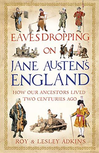 9781408703960: Eavesdropping on Jane Austen's England