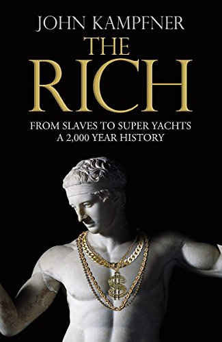9781408704264: The Rich: From Slaves to Super-Yachts: A 2,000-Year History