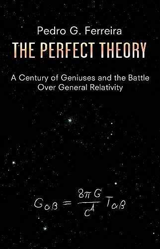 9781408704301: The Perfect Theory: A Century of Geniuses and the Battle Over General Relativity