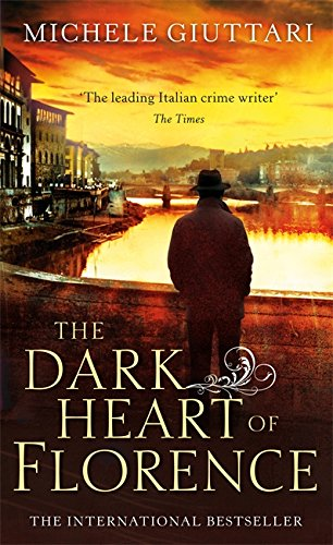 9781408704486: The Dark Heart of Florence