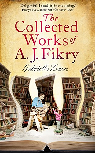 9781408704622: The Collected Works of A.J. Fikry
