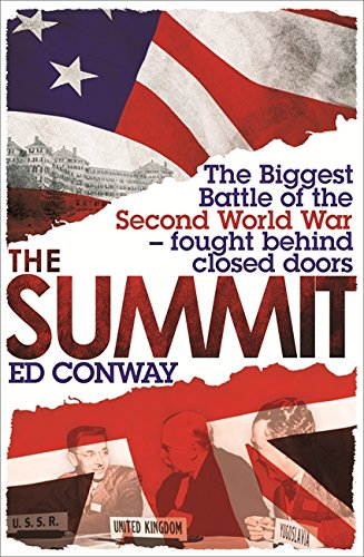 9781408704929: The Summit: The Biggest Battle of the Second World War - fought behind closed doors