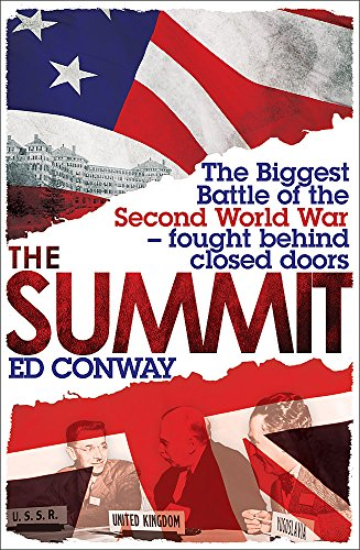 9781408704936: The Summit: The Biggest Battle of the Second World War - fought behind closed doors