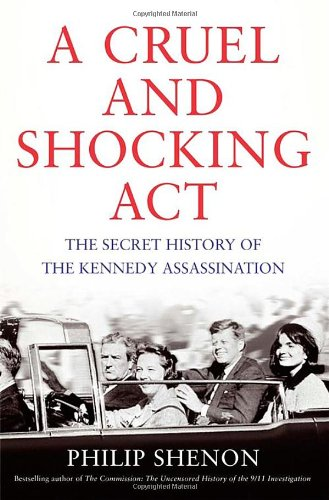 9781408705339: A Cruel and Shocking Act: The Secret History of the Kennedy Assassination