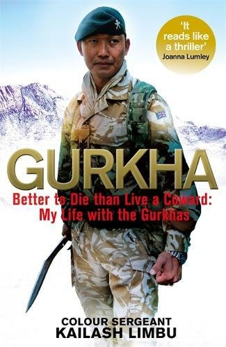 9781408705360: Gurkha: Better to Die than Live a Coward: My Life in the Gurkhas
