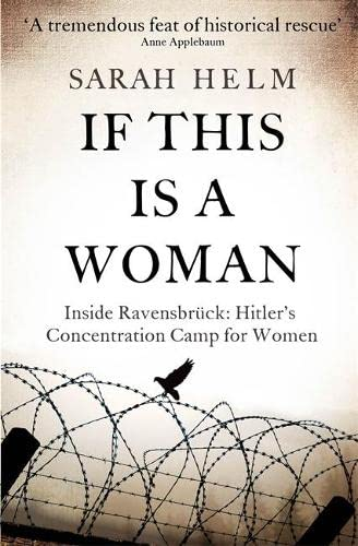 9781408705384: If This Is A Woman: Inside Ravensbruck: Hitler's Concentration Camp for Women