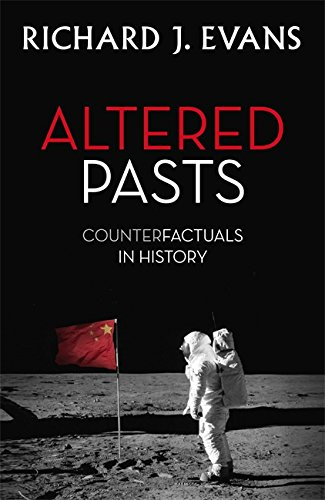 9781408705537: Altered Pasts: Counterfactuals in History
