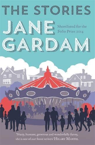 The Stories: Gardam, Jane