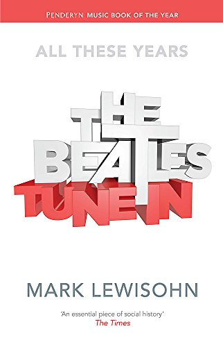 9781408705759: The Beatles - All These Years: Volume One: Tune In
