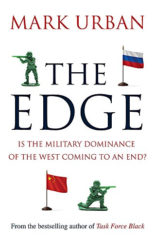 9781408705834: The Edge: Is the Military Dominance of the West Coming to an End?
