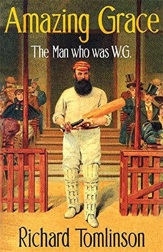9781408706091: Amazing Grace: The Man Who was W.G.