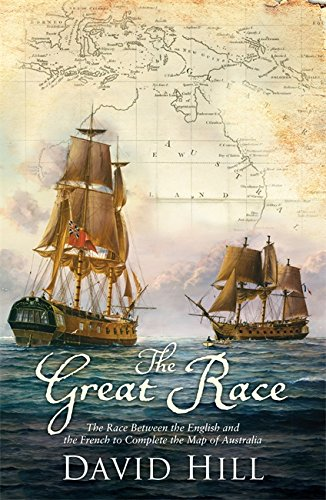 9781408706428: The Great Race: The Race Between the English and the French to Complete the Map of Australia