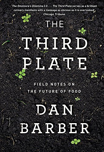 9781408706503: The Third Plate: Field Notes on the Future of Food