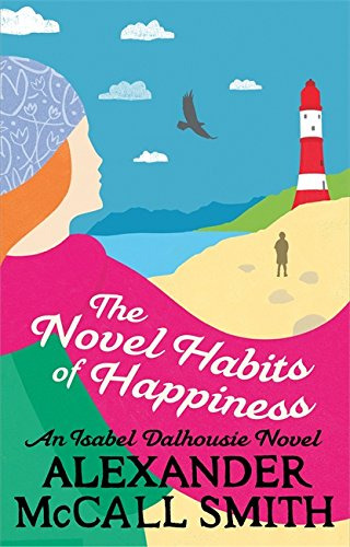 9781408706640: The Novel Habits Of Happiness (Isabel Dalhousie Novels)