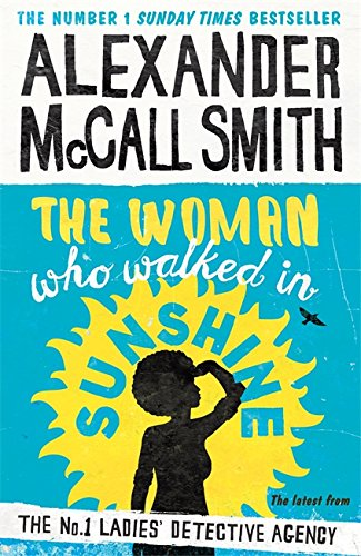 9781408706664: The Woman Who Walked in Sunshine (No. 1 Ladies' Detective Agency)