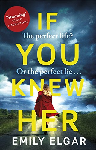 9781408706800: If You Knew Her: The perfect life or the perfect lie?