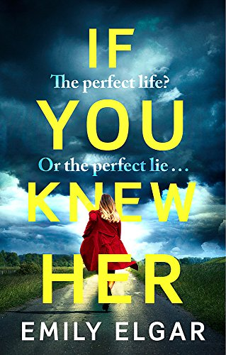 9781408706817: If You Knew Her: The perfect life or the perfect lie?