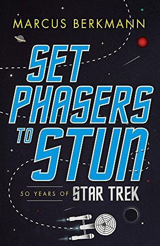 9781408706831: Set Phasers to Stun: 50 Years of Star Trek