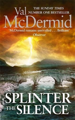 9781408706893: Splinter the Silence (Tony Hill)