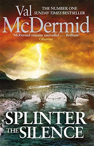 9781408706909: Splinter the Silence (Tony Hill)
